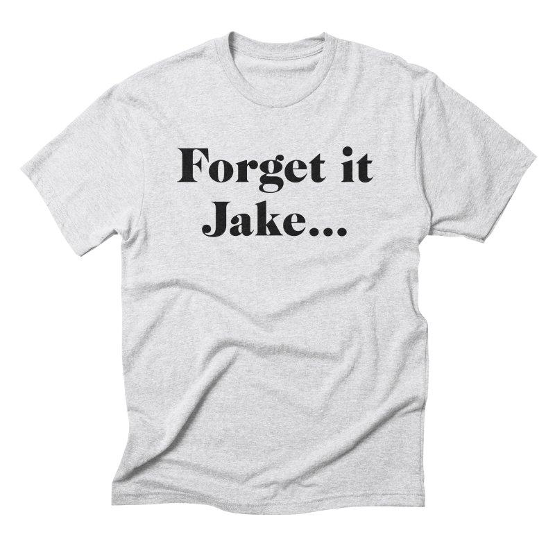 Forget it, Jake (light colors) Men's Triblend T-Shirt by jjqad's Artist Shop