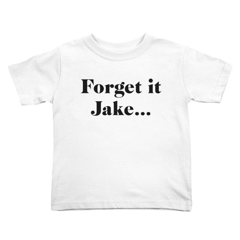 Forget it, Jake (light colors) Kids Toddler T-Shirt by jjqad's Artist Shop