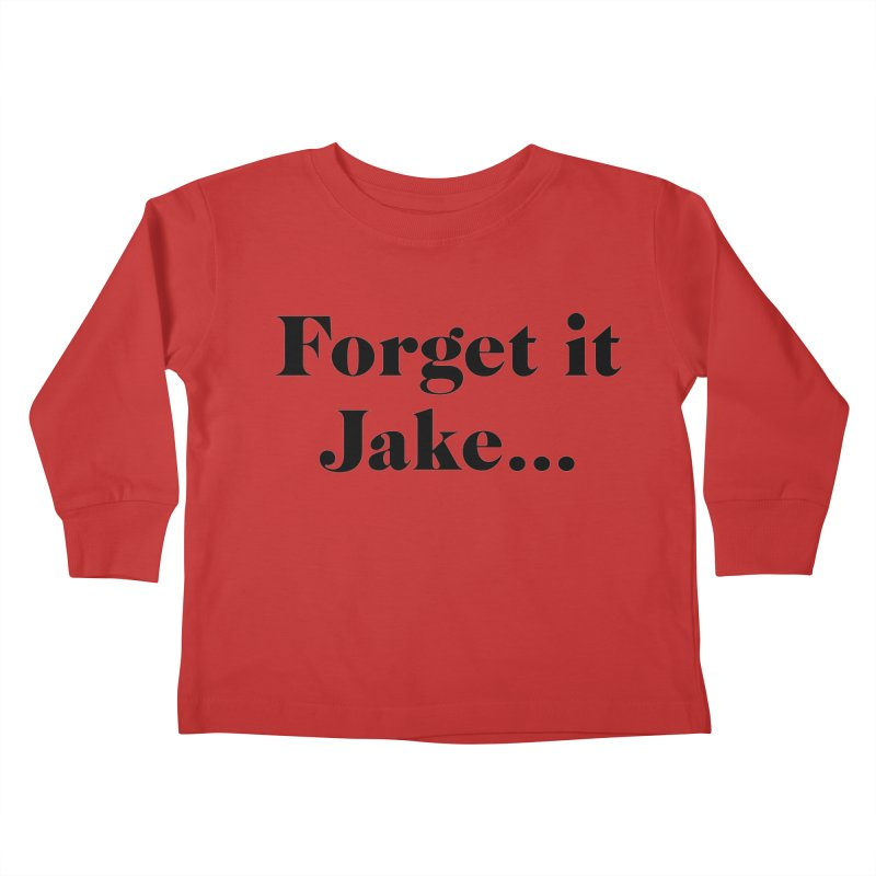 Forget it, Jake (light colors) Kids Toddler Longsleeve T-Shirt by jjqad's Artist Shop