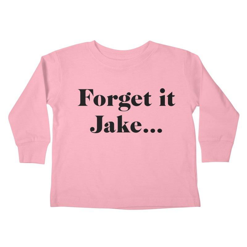 Forget it, Jake (light colors) Kids Toddler Longsleeve T-Shirt by jjqad's Artist Shop