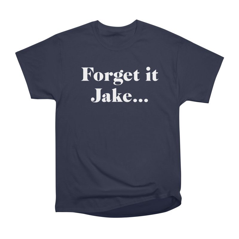 Forget it, Jake (dark colors) Men's Heavyweight T-Shirt by jjqad's Artist Shop