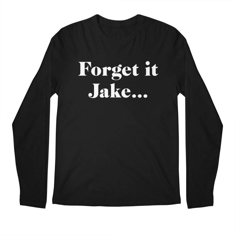 Forget it, Jake (dark colors) Men's Regular Longsleeve T-Shirt by jjqad's Artist Shop
