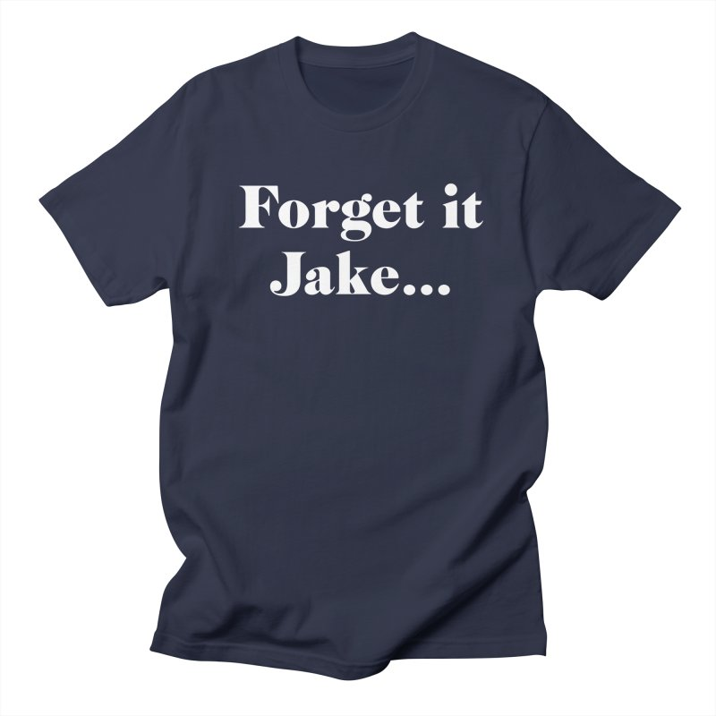 Forget it, Jake (dark colors) Men's Regular T-Shirt by jjqad's Artist Shop