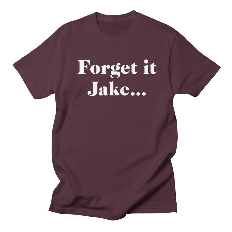 Forget it, Jake (dark colors) Men's T-Shirt by jjqad's Artist Shop