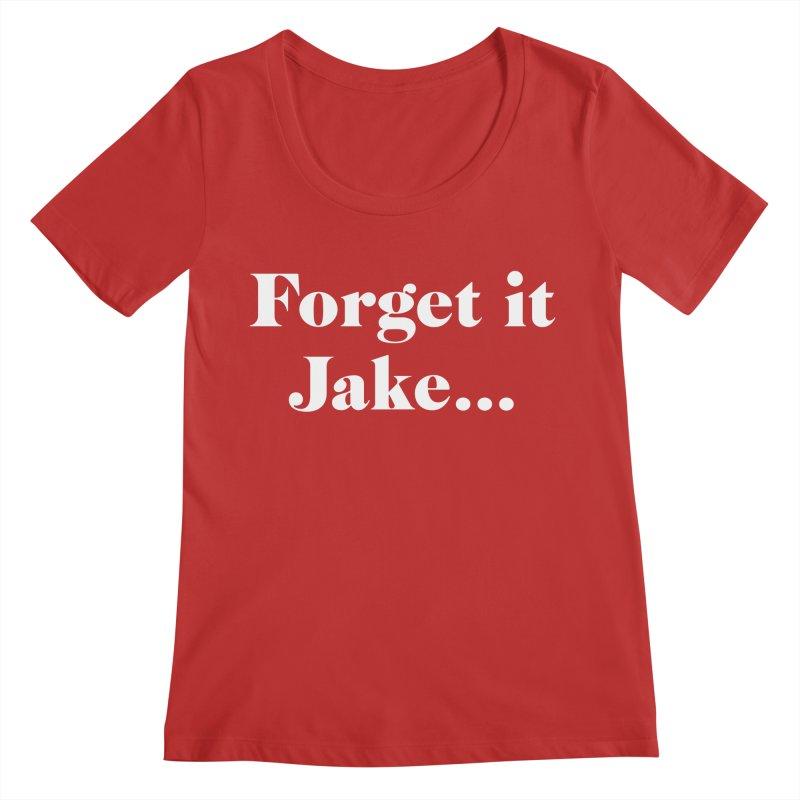 Forget it, Jake (dark colors) Women's Scoop Neck by jjqad's Artist Shop