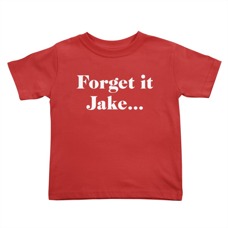 Forget it, Jake (dark colors) Kids Toddler T-Shirt by jjqad's Artist Shop
