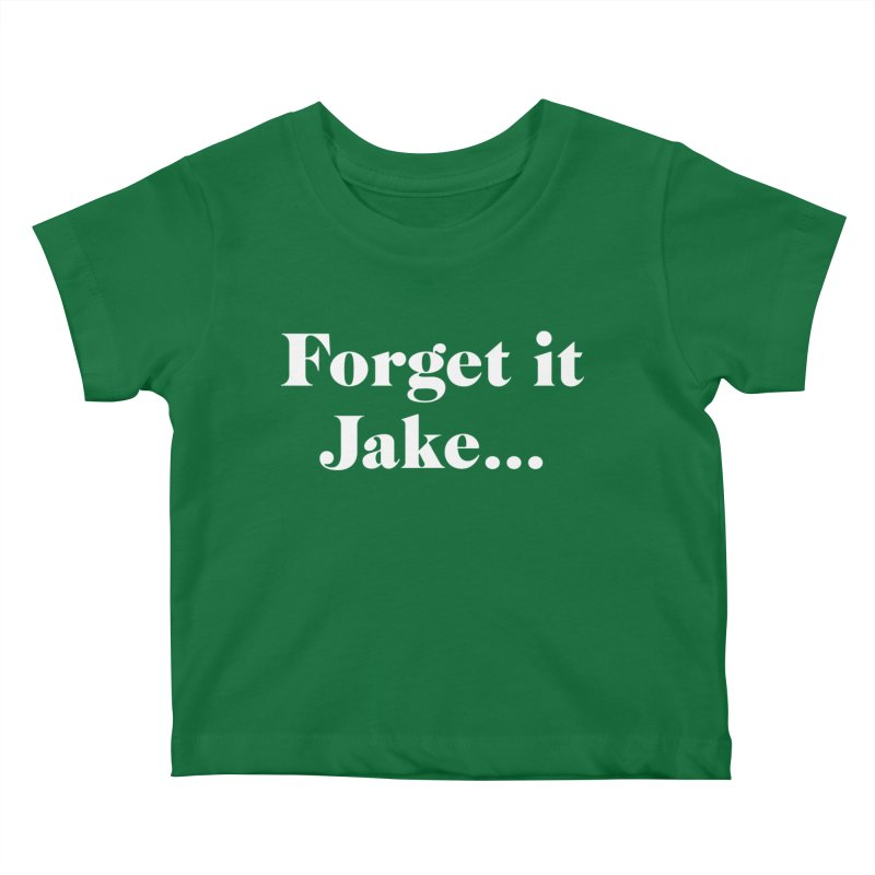 Forget it, Jake (dark colors) Kids Baby T-Shirt by jjqad's Artist Shop