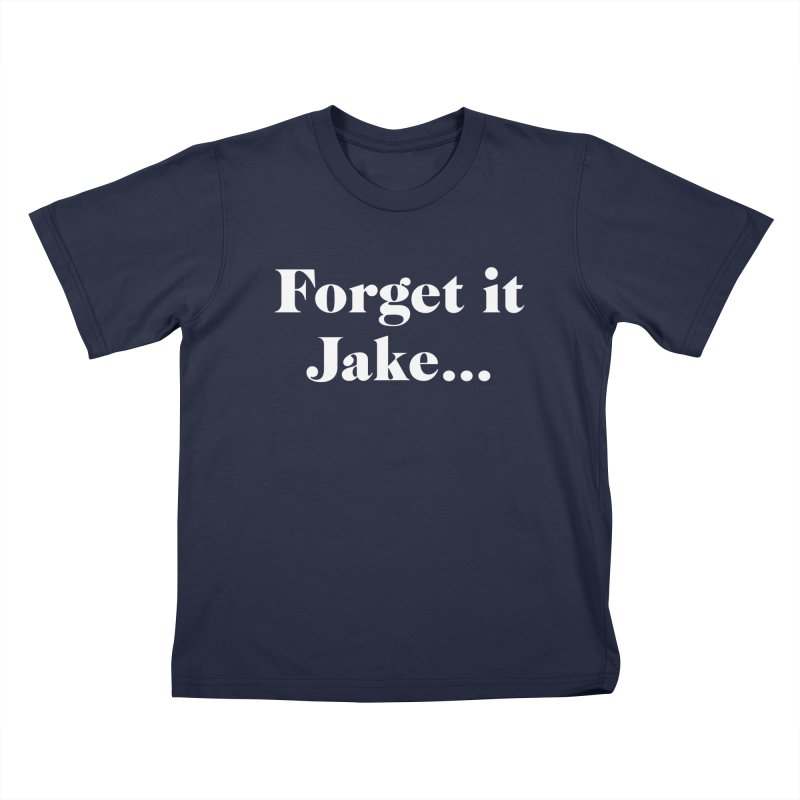 Forget it, Jake (dark colors) Kids T-Shirt by jjqad's Artist Shop