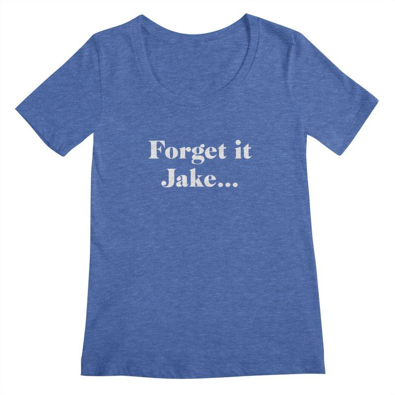 Forget it, Jake (dark colors) Women's Regular Scoop Neck by jjqad's Artist Shop