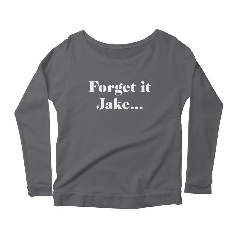 Forget it, Jake (dark colors) Women's Scoop Neck Longsleeve T-Shirt by jjqad's Artist Shop