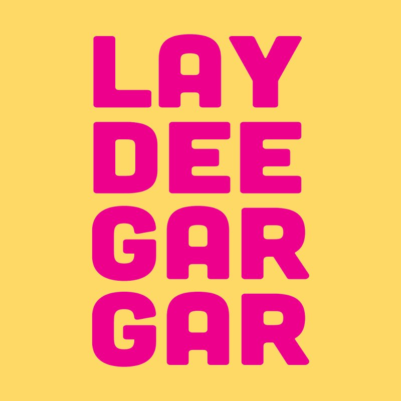 Lay Dee Gar Gar Men's T-Shirt by jjqad's Artist Shop