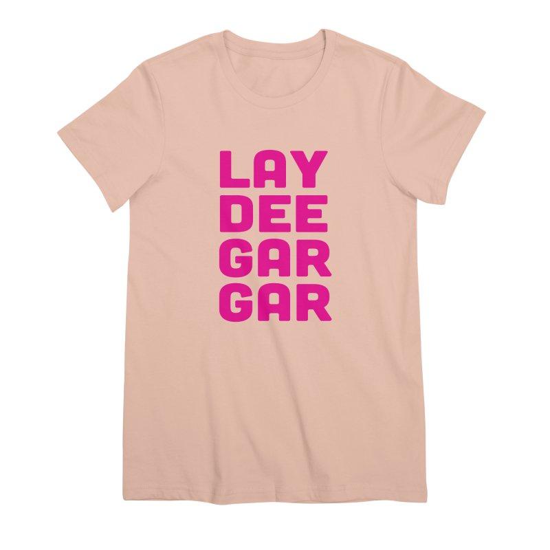 Lay Dee Gar Gar Women's Premium T-Shirt by jjqad's Artist Shop