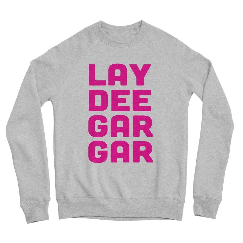 Lay Dee Gar Gar Women's Sponge Fleece Sweatshirt by jjqad's Artist Shop