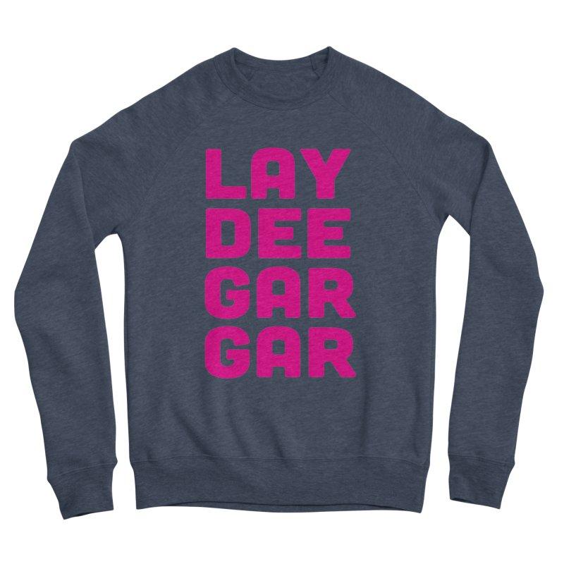 Lay Dee Gar Gar Men's Sponge Fleece Sweatshirt by jjqad's Artist Shop