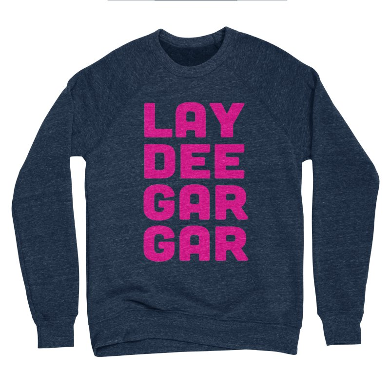 Lay Dee Gar Gar Women's Sponge Fleece Sweatshirt by jjqad's Artist Shop