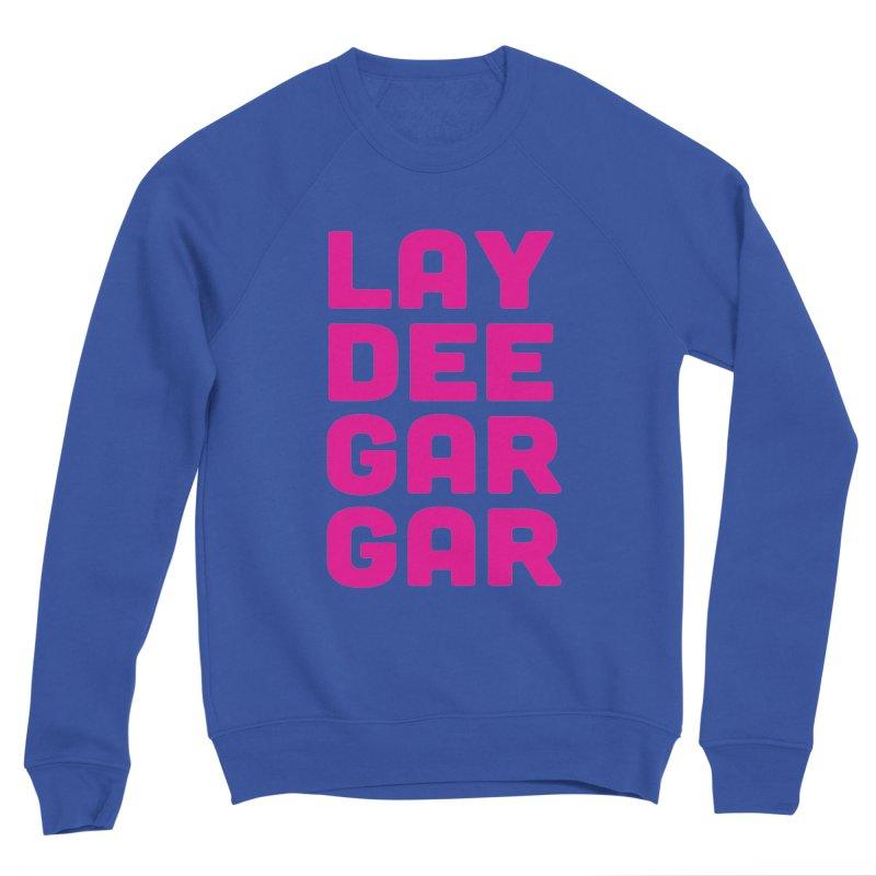 Lay Dee Gar Gar Women's Sweatshirt by jjqad's Artist Shop
