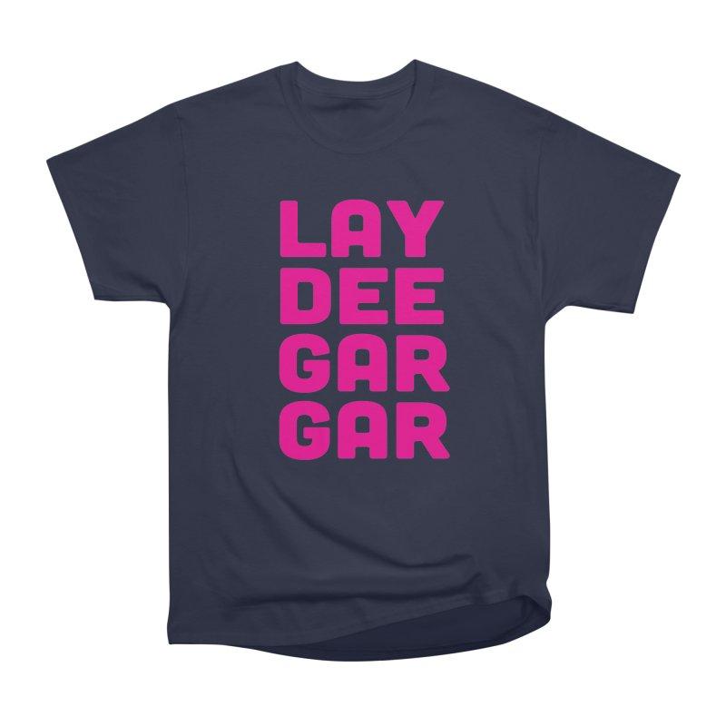 Lay Dee Gar Gar Women's T-Shirt by jjqad's Artist Shop