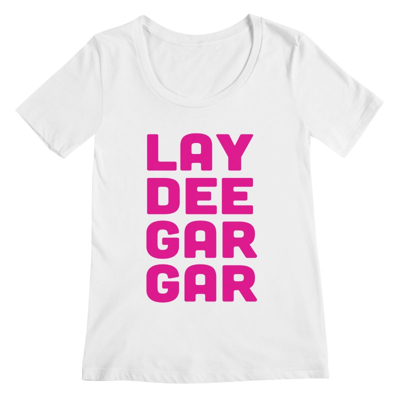 Lay Dee Gar Gar Women's Regular Scoop Neck by jjqad's Artist Shop