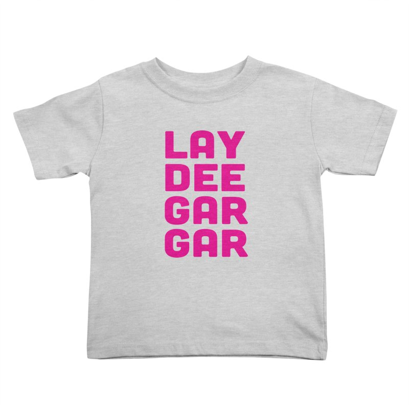 Lay Dee Gar Gar Kids Toddler T-Shirt by jjqad's Artist Shop