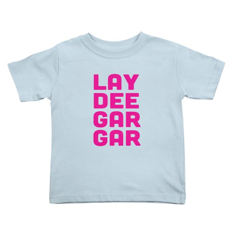 Lay Dee Gar Gar Kids Toddler T-Shirt by jjqad's Artist Shop
