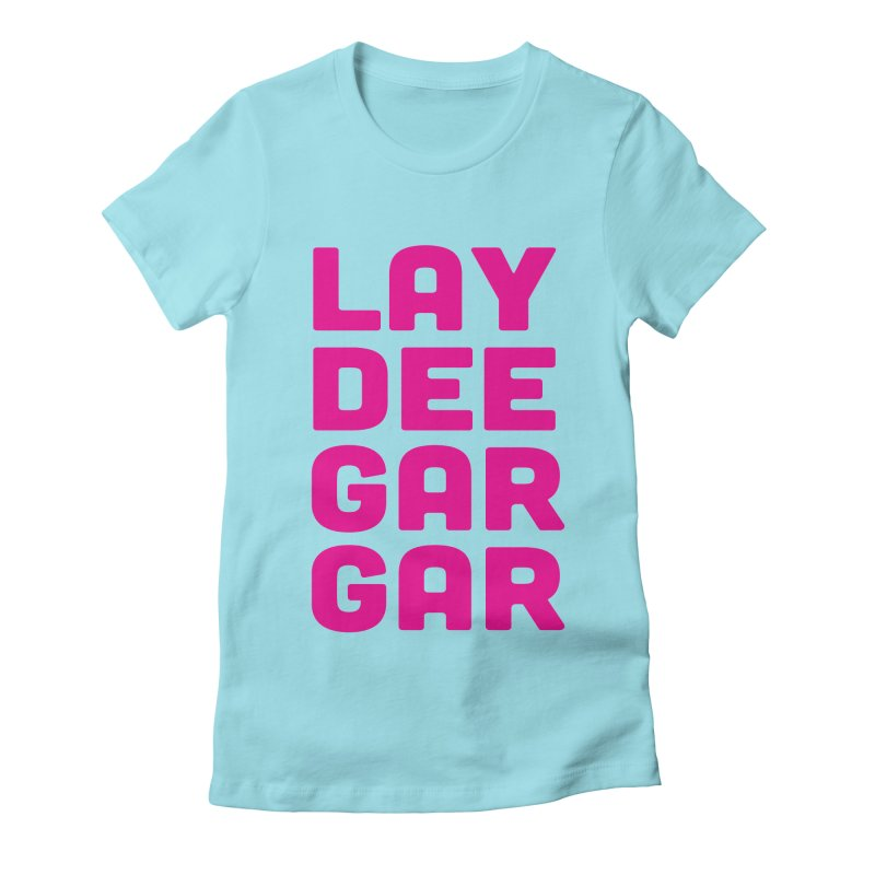 Lay Dee Gar Gar Women's T-Shirt by jjqad's Artist Shop