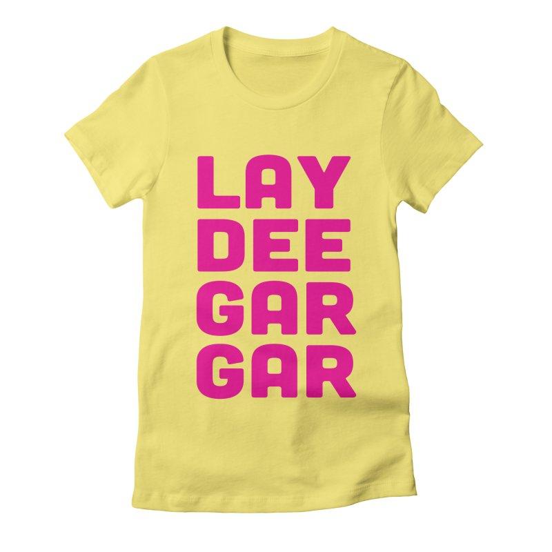 Lay Dee Gar Gar Women's Fitted T-Shirt by jjqad's Artist Shop