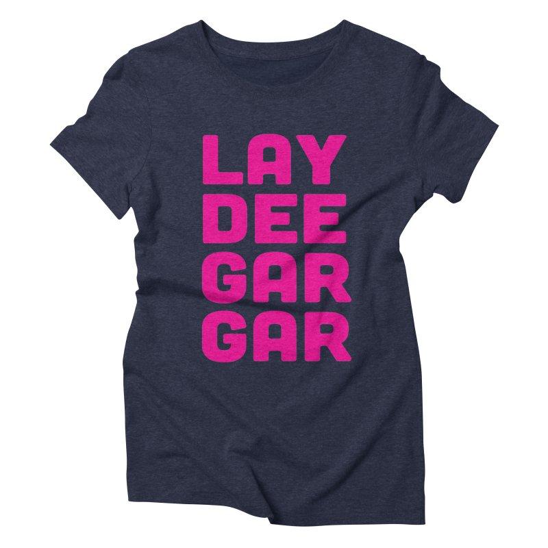 Lay Dee Gar Gar Women's Triblend T-Shirt by jjqad's Artist Shop