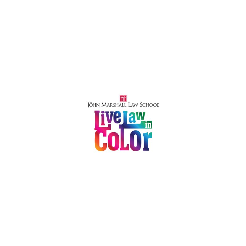 Live Law in Color by John Marshall Law School