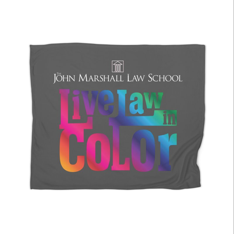 Live Law in Color Home Fleece Blanket Blanket by John Marshall Law School