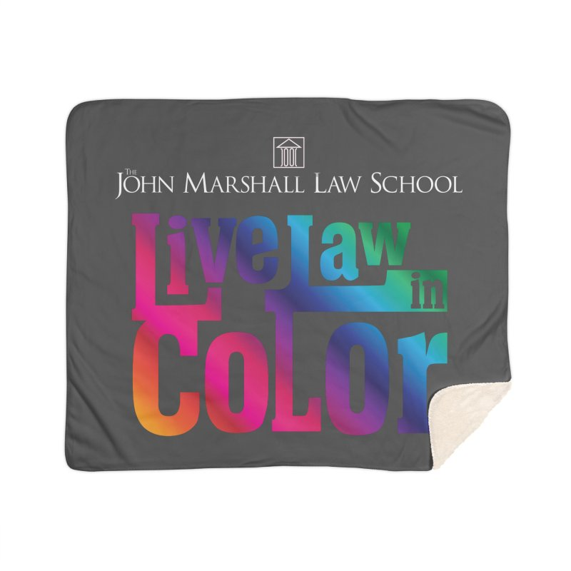 Live Law in Color Home Sherpa Blanket Blanket by John Marshall Law School