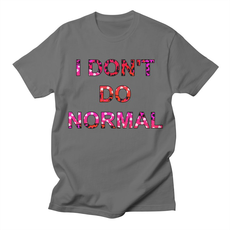I don't do normal Men's T-Shirt by Joan Ninja Hen's Playground