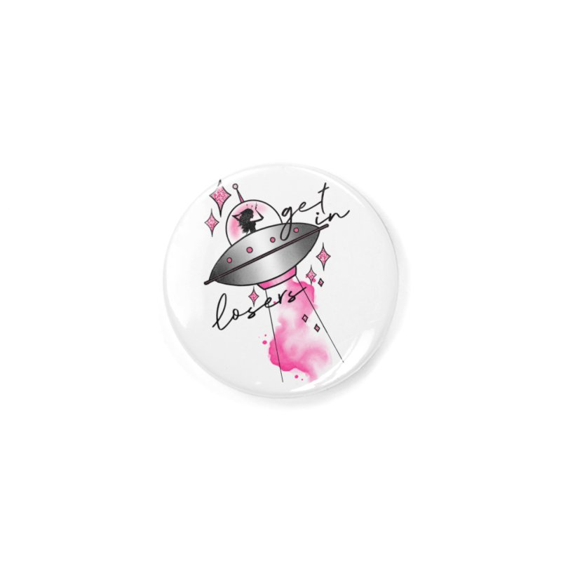 Get in Losers Accessories Button by Jocelyn Tattoo