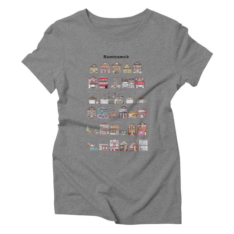 City of Hamtramck Women's Triblend T-Shirt by Jodilynn Doodles's Artist Shop