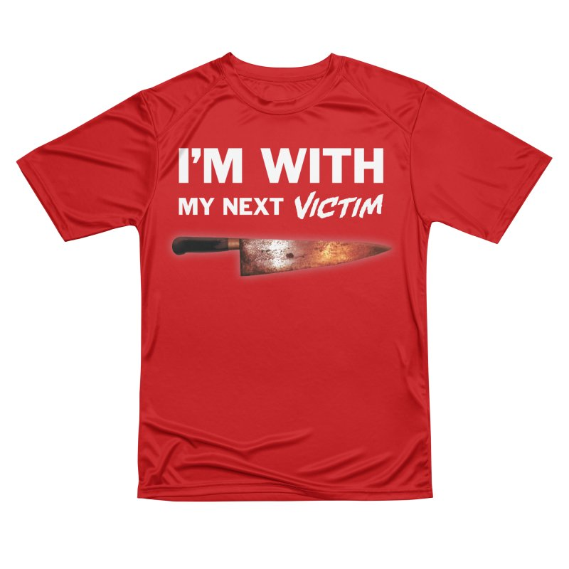 I'm With My Next Victim Women's Performance Unisex T-Shirt by Joe Abboreno's Artist Shop
