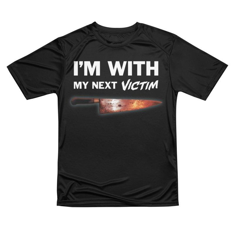 I'm With My Next Victim Men's Performance T-Shirt by Joe Abboreno's Artist Shop