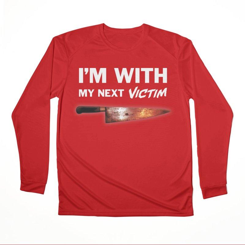 I'm With My Next Victim Women's Performance Unisex Longsleeve T-Shirt by Joe Abboreno's Artist Shop