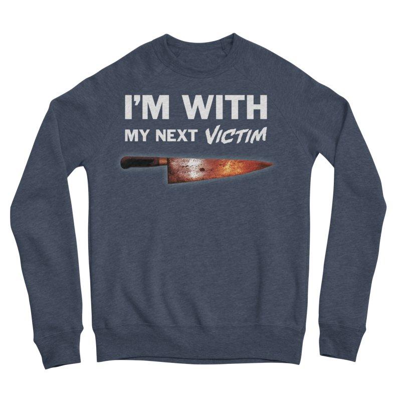 I'm With My Next Victim Women's Sponge Fleece Sweatshirt by Joe Abboreno's Artist Shop