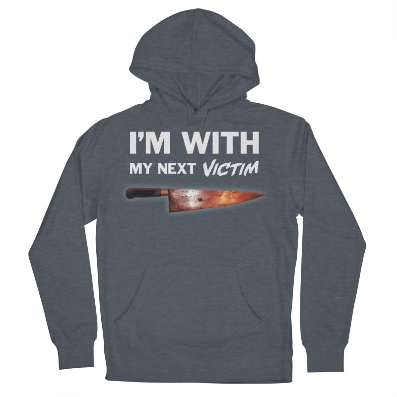 I'm With My Next Victim Women's French Terry Pullover Hoody by Joe Abboreno's Artist Shop