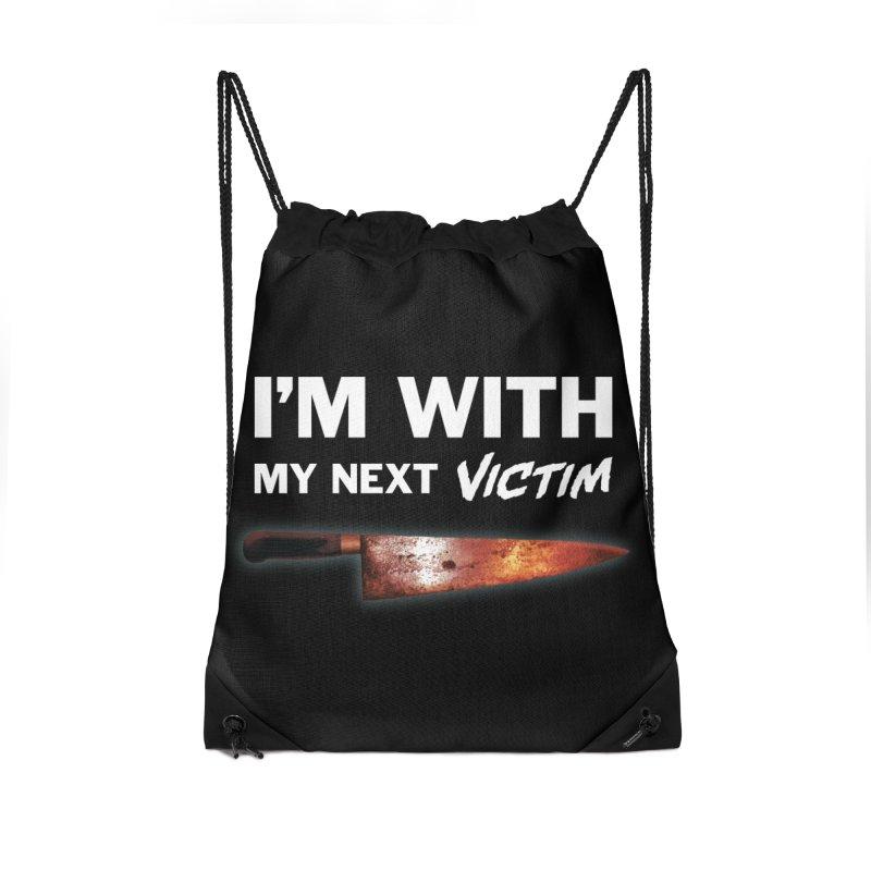 I'm With My Next Victim Accessories Drawstring Bag Bag by Joe Abboreno's Artist Shop