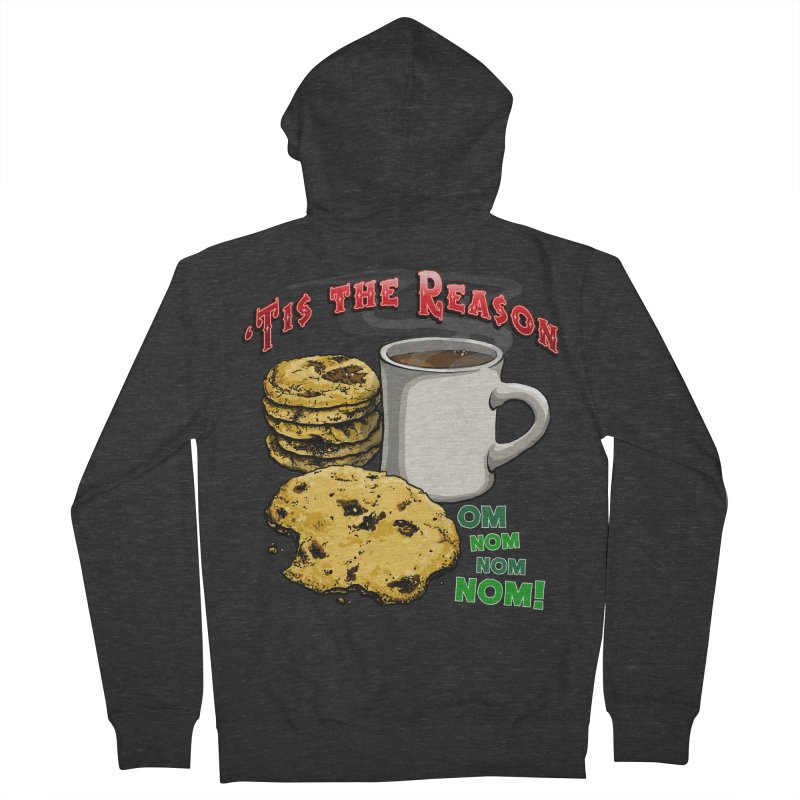 'Tis the Reason... Om Nom Nom Nom! Women's French Terry Zip-Up Hoody by Joe Abboreno's Artist Shop