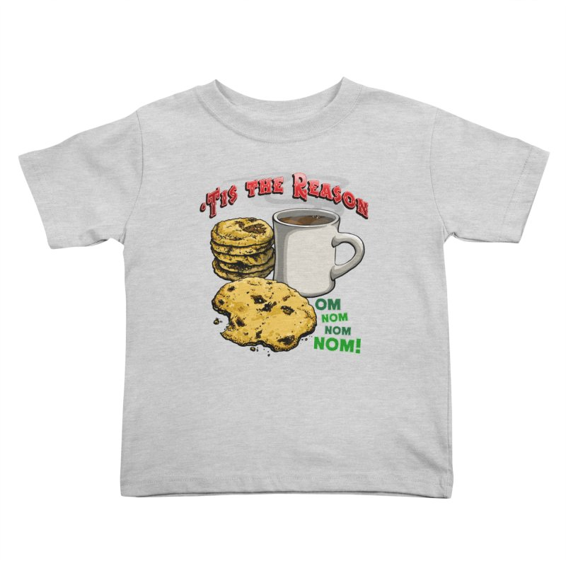 'Tis the Reason... Om Nom Nom Nom! Kids Toddler T-Shirt by Joe Abboreno's Artist Shop