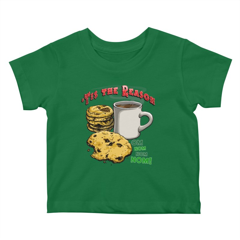'Tis the Reason... Om Nom Nom Nom! Kids Baby T-Shirt by Joe Abboreno's Artist Shop