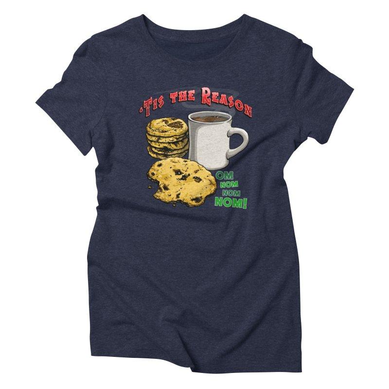 'Tis the Reason... Om Nom Nom Nom! Women's Triblend T-Shirt by Joe Abboreno's Artist Shop