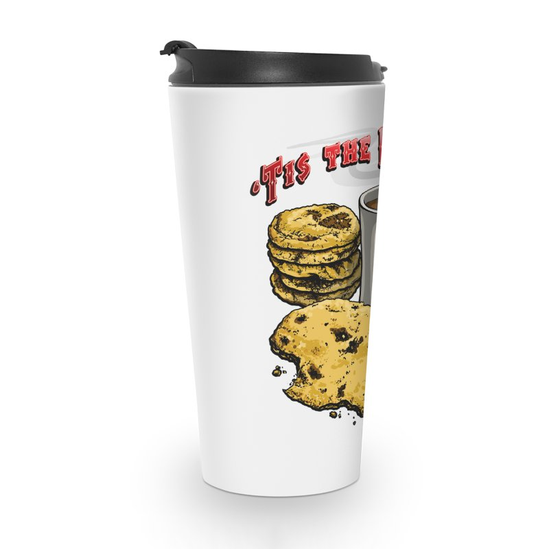 'Tis the Reason... Om Nom Nom Nom! Accessories Travel Mug by Joe Abboreno's Artist Shop