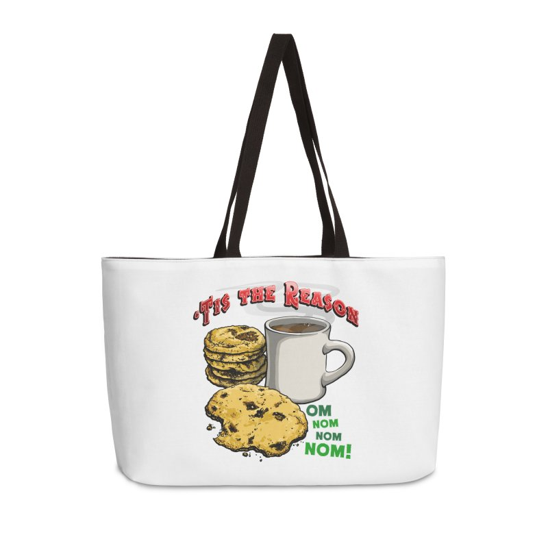 'Tis the Reason... Om Nom Nom Nom! Accessories Weekender Bag Bag by Joe Abboreno's Artist Shop
