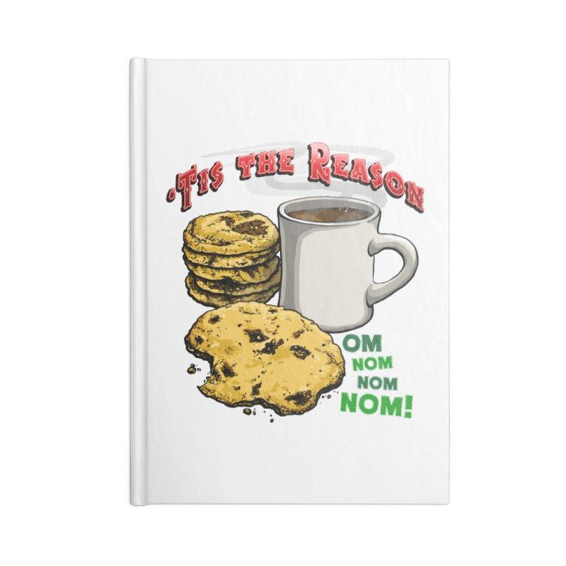 'Tis the Reason... Om Nom Nom Nom! Accessories Blank Journal Notebook by Joe Abboreno's Artist Shop