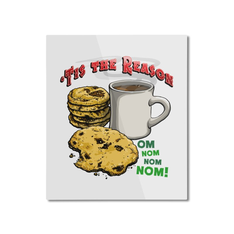 'Tis the Reason... Om Nom Nom Nom! Home Mounted Aluminum Print by Joe Abboreno's Artist Shop