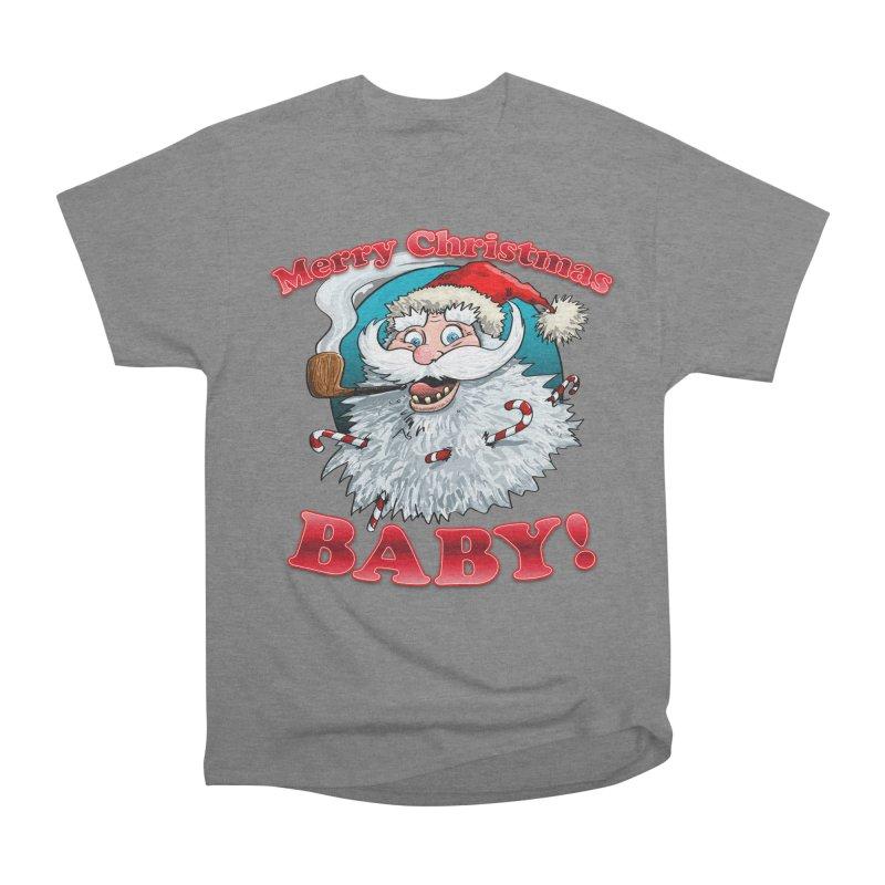 Merry Christmas Baby! Women's Heavyweight Unisex T-Shirt by Joe Abboreno's Artist Shop