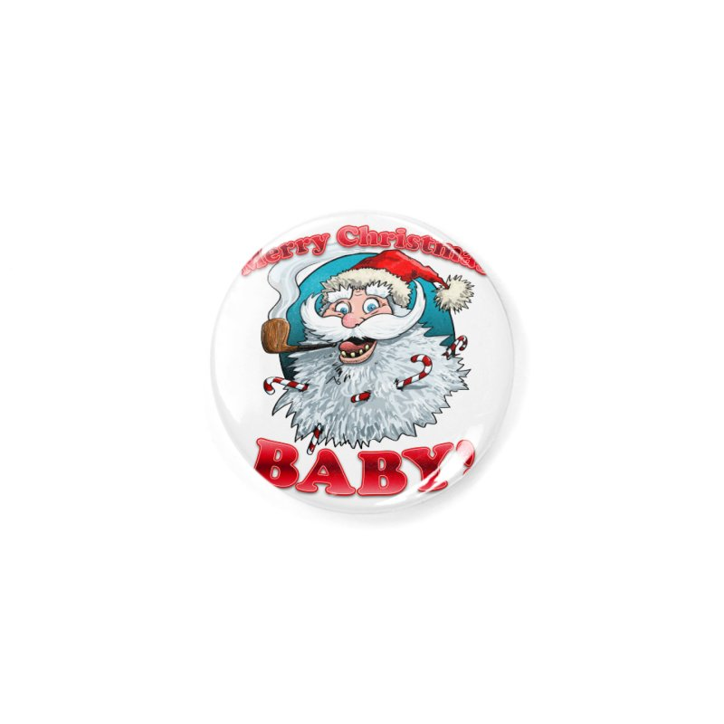 Merry Christmas Baby! Accessories Button by Joe Abboreno's Artist Shop
