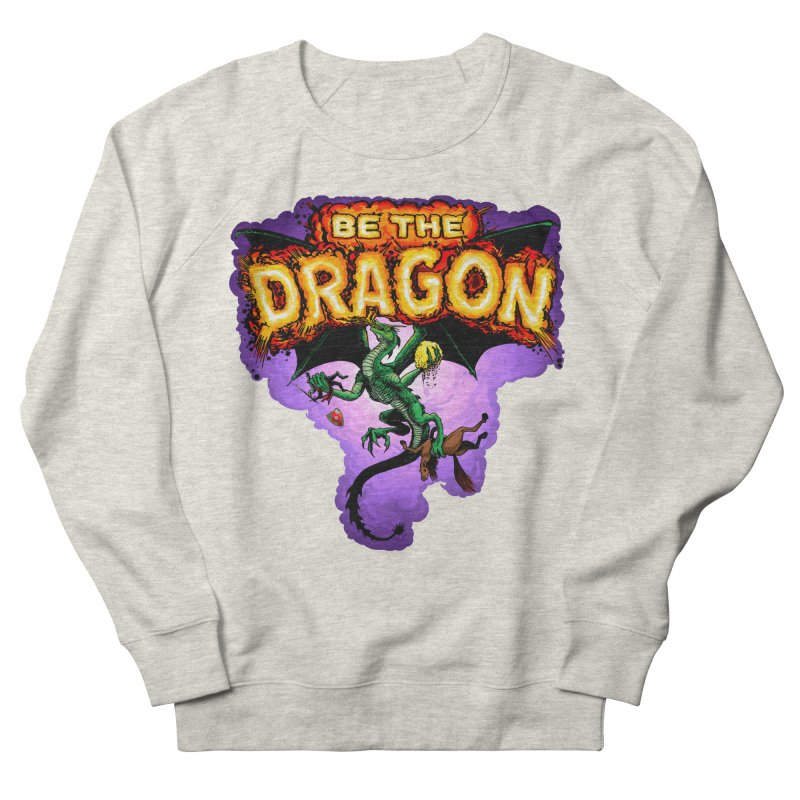 Be the Dragon Men's French Terry Sweatshirt by Joe Abboreno's Artist Shop